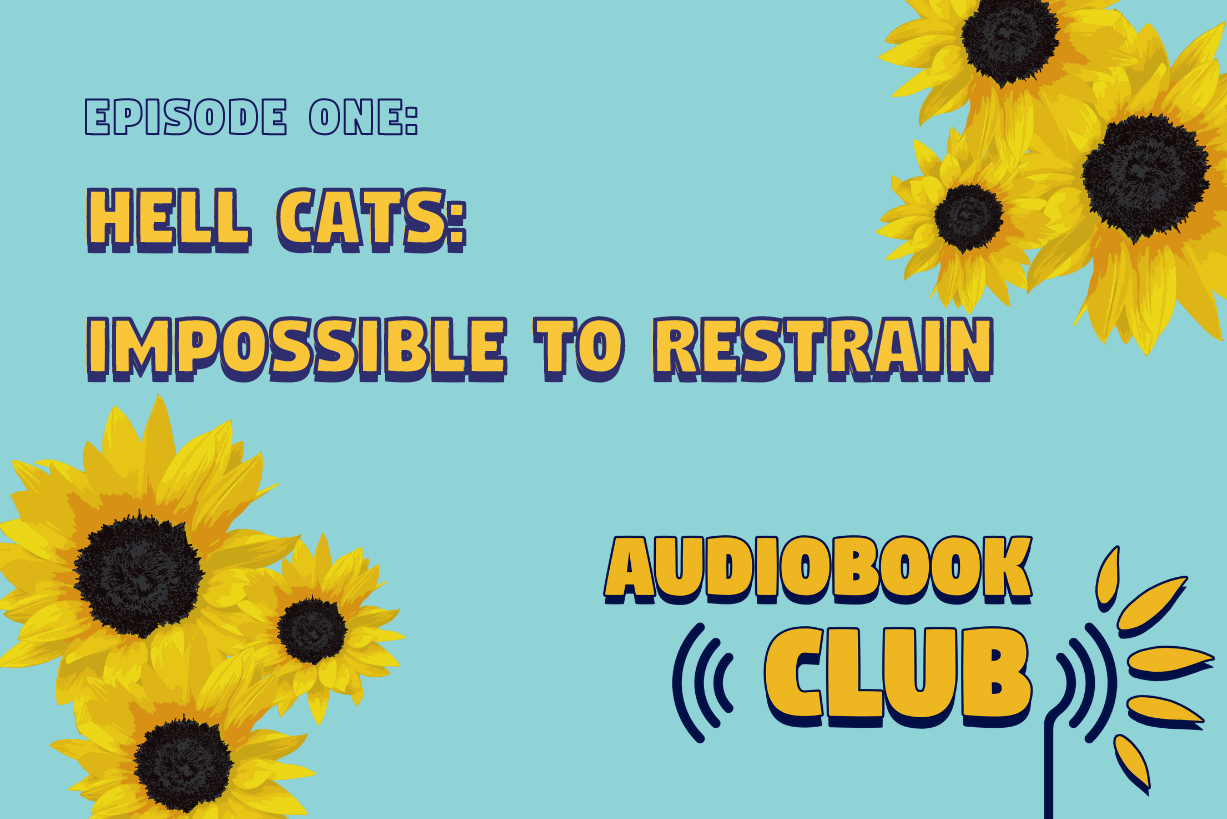 AudioBook Club: Hell Cats- Impossible To Restrain
