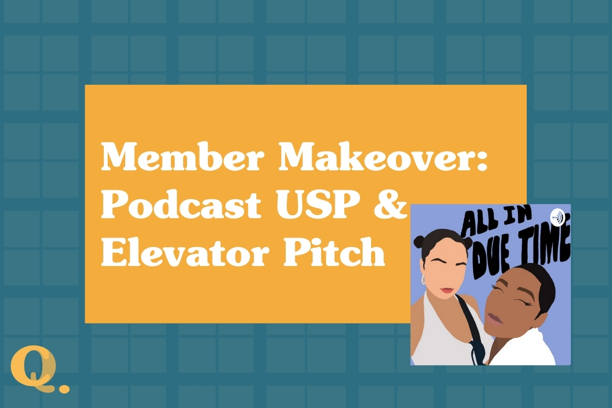 Member Makeover: Podcast Elevator Pitch and USP