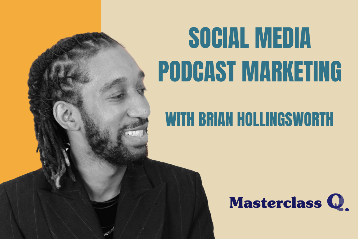 Masterclass: Social Media Podcast Marketing with Brian Hollingsworth