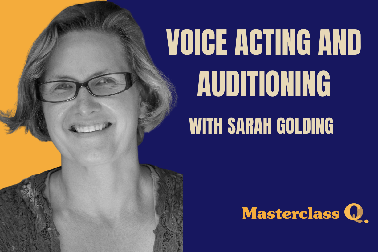 Masterclass: Voice Acting and Auditioning with Sarah Golding Part 1